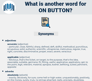 on button, synonym on button, another word for on button, words like on button, thesaurus on button
