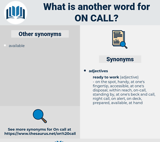 on call, synonym on call, another word for on call, words like on call, thesaurus on call