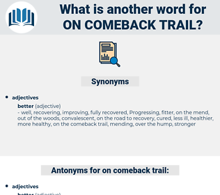 on comeback trail, synonym on comeback trail, another word for on comeback trail, words like on comeback trail, thesaurus on comeback trail