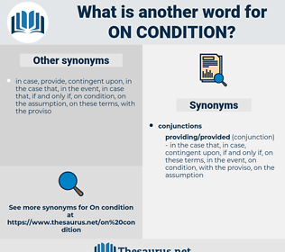 on condition, synonym on condition, another word for on condition, words like on condition, thesaurus on condition