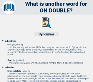 on double, synonym on double, another word for on double, words like on double, thesaurus on double