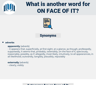on face of it, synonym on face of it, another word for on face of it, words like on face of it, thesaurus on face of it