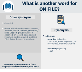 on file, synonym on file, another word for on file, words like on file, thesaurus on file