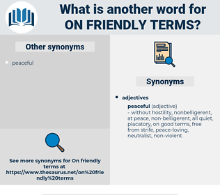 on friendly terms, synonym on friendly terms, another word for on friendly terms, words like on friendly terms, thesaurus on friendly terms