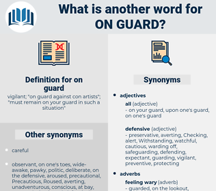 on guard, synonym on guard, another word for on guard, words like on guard, thesaurus on guard