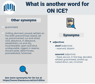 on ice, synonym on ice, another word for on ice, words like on ice, thesaurus on ice