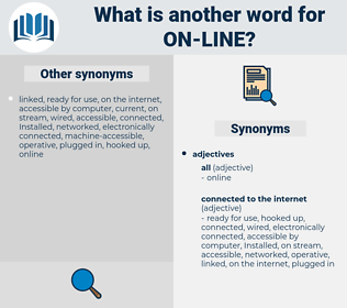 on line, synonym on line, another word for on line, words like on line, thesaurus on line