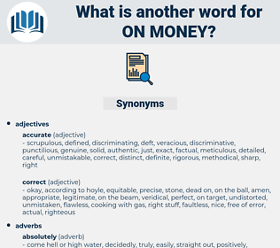 on money, synonym on money, another word for on money, words like on money, thesaurus on money