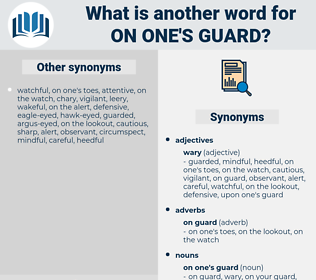on one's guard, synonym on one's guard, another word for on one's guard, words like on one's guard, thesaurus on one's guard