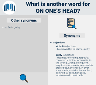 on one's head, synonym on one's head, another word for on one's head, words like on one's head, thesaurus on one's head