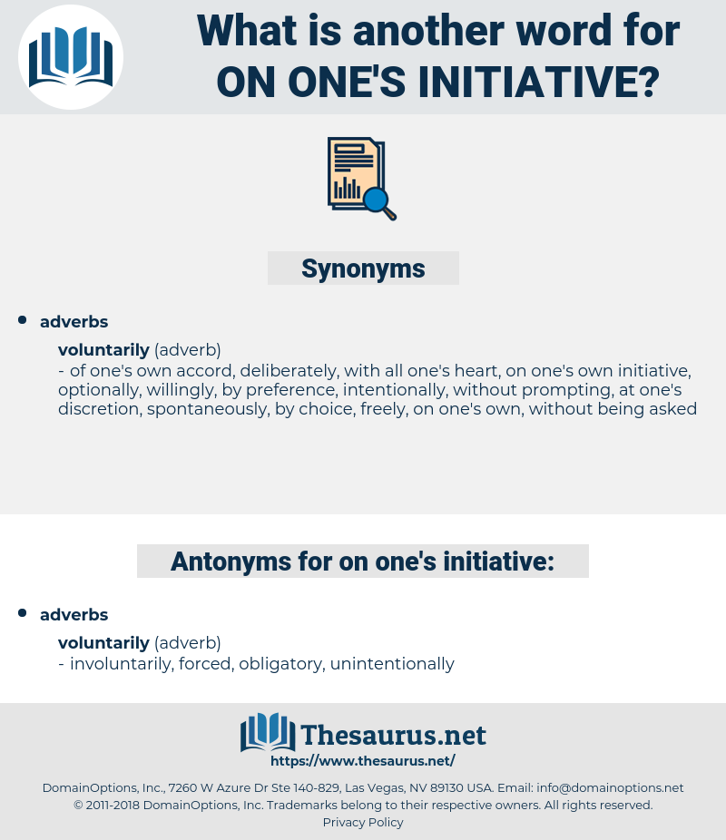 on one's initiative, synonym on one's initiative, another word for on one's initiative, words like on one's initiative, thesaurus on one's initiative