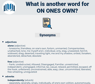on ones own, synonym on ones own, another word for on ones own, words like on ones own, thesaurus on ones own