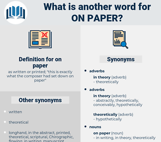 on paper, synonym on paper, another word for on paper, words like on paper, thesaurus on paper