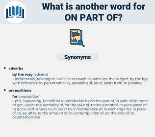 on part of, synonym on part of, another word for on part of, words like on part of, thesaurus on part of