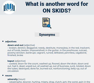 on skids, synonym on skids, another word for on skids, words like on skids, thesaurus on skids