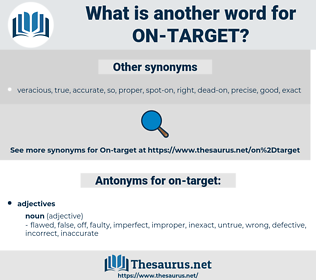 on target, synonym on target, another word for on target, words like on target, thesaurus on target