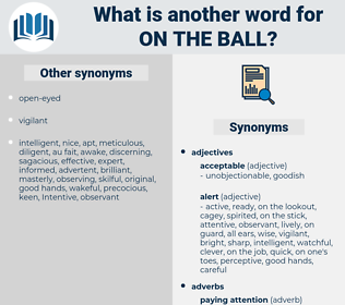 on the ball, synonym on the ball, another word for on the ball, words like on the ball, thesaurus on the ball