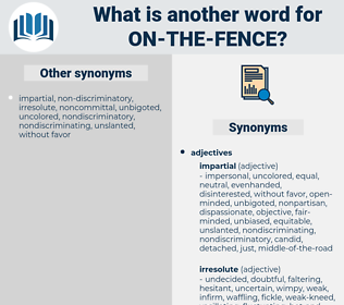 on the fence, synonym on the fence, another word for on the fence, words like on the fence, thesaurus on the fence