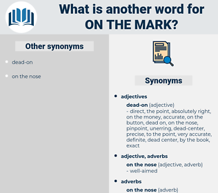 on the mark, synonym on the mark, another word for on the mark, words like on the mark, thesaurus on the mark