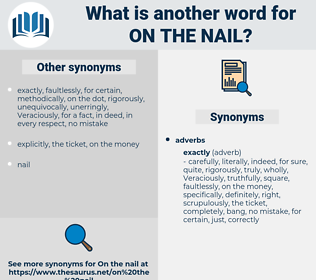 on the nail, synonym on the nail, another word for on the nail, words like on the nail, thesaurus on the nail