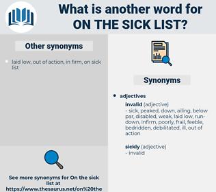 on the sick list, synonym on the sick list, another word for on the sick list, words like on the sick list, thesaurus on the sick list
