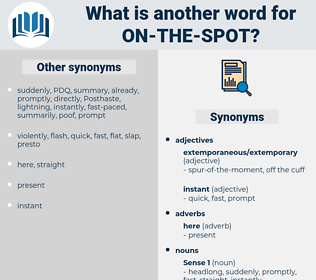 on the spot, synonym on the spot, another word for on the spot, words like on the spot, thesaurus on the spot