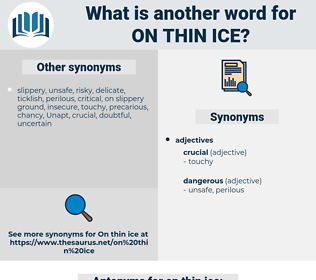 on thin ice, synonym on thin ice, another word for on thin ice, words like on thin ice, thesaurus on thin ice