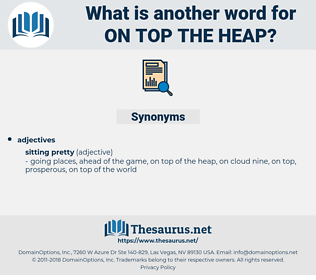 on top the heap, synonym on top the heap, another word for on top the heap, words like on top the heap, thesaurus on top the heap