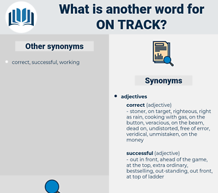 on track, synonym on track, another word for on track, words like on track, thesaurus on track