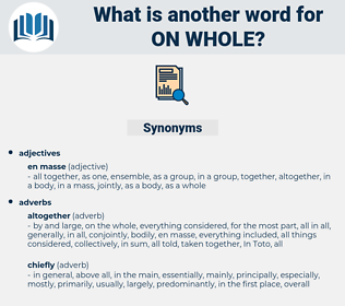 on whole, synonym on whole, another word for on whole, words like on whole, thesaurus on whole