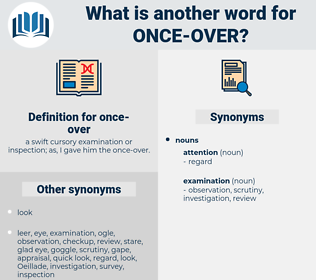 once-over, synonym once-over, another word for once-over, words like once-over, thesaurus once-over