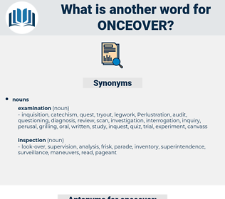 onceover, synonym onceover, another word for onceover, words like onceover, thesaurus onceover