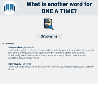 one a time, synonym one a time, another word for one a time, words like one a time, thesaurus one a time