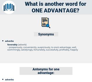one advantage, synonym one advantage, another word for one advantage, words like one advantage, thesaurus one advantage