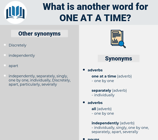 one at a time, synonym one at a time, another word for one at a time, words like one at a time, thesaurus one at a time