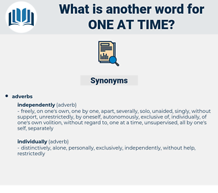 one at time, synonym one at time, another word for one at time, words like one at time, thesaurus one at time