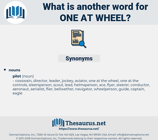 one at wheel, synonym one at wheel, another word for one at wheel, words like one at wheel, thesaurus one at wheel