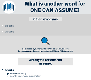 one can assume, synonym one can assume, another word for one can assume, words like one can assume, thesaurus one can assume