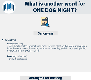 one dog night, synonym one dog night, another word for one dog night, words like one dog night, thesaurus one dog night