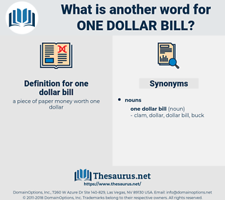 one dollar bill, synonym one dollar bill, another word for one dollar bill, words like one dollar bill, thesaurus one dollar bill