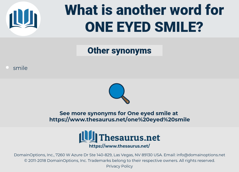 one eyed smile, synonym one eyed smile, another word for one eyed smile, words like one eyed smile, thesaurus one eyed smile