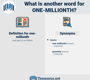 one-millionth, synonym one-millionth, another word for one-millionth, words like one-millionth, thesaurus one-millionth