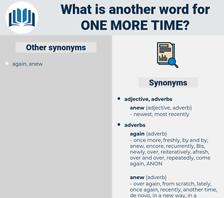 one more time, synonym one more time, another word for one more time, words like one more time, thesaurus one more time