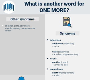 one more, synonym one more, another word for one more, words like one more, thesaurus one more
