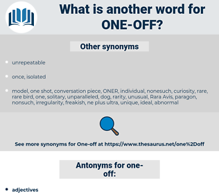 one-off, synonym one-off, another word for one-off, words like one-off, thesaurus one-off