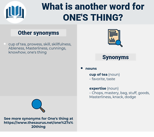 one's thing, synonym one's thing, another word for one's thing, words like one's thing, thesaurus one's thing