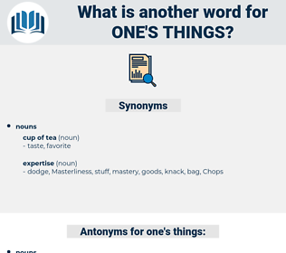 one's things, synonym one's things, another word for one's things, words like one's things, thesaurus one's things