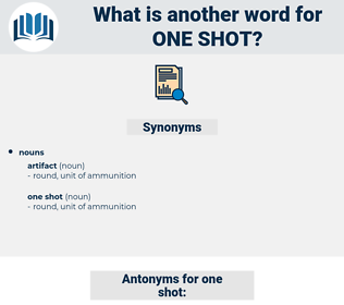 one shot, synonym one shot, another word for one shot, words like one shot, thesaurus one shot