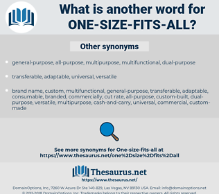 one-size-fits-all, synonym one-size-fits-all, another word for one-size-fits-all, words like one-size-fits-all, thesaurus one-size-fits-all