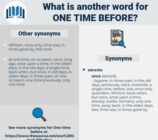 one time before, synonym one time before, another word for one time before, words like one time before, thesaurus one time before
